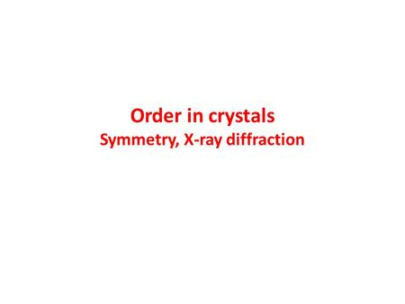 Order in crystals Symmetry, X-ray diffraction. 2-dimensional square lattice.