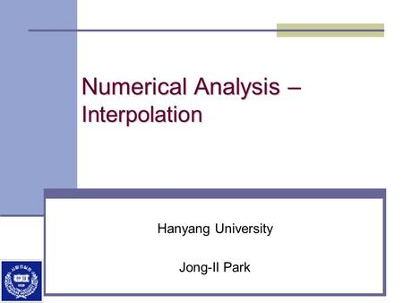 Numerical Analysis –Interpolation