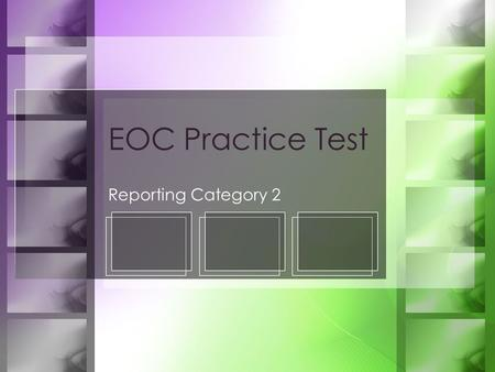 EOC Practice Test Reporting Category 2. Mathematical Processes Reporting Category 2.