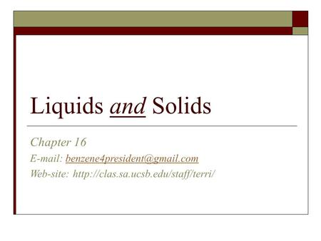 Liquids and Solids Chapter 16