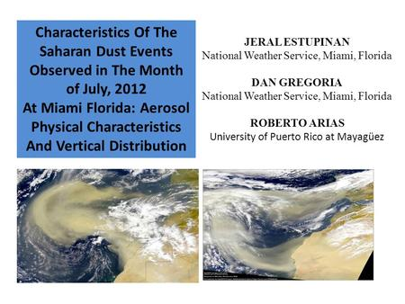 JERAL ESTUPINAN National Weather Service, Miami, Florida DAN GREGORIA National Weather Service, Miami, Florida ROBERTO ARIAS University of Puerto Rico.