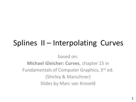 Splines II – Interpolating Curves