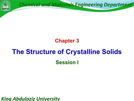 Chapter 3 The Structure of Crystalline Solids Session I