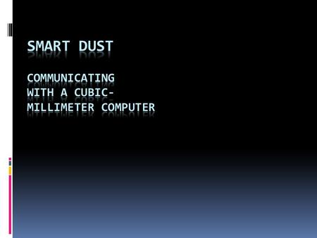 Smart Dust Communicating with a Cubic- Millimeter Computer