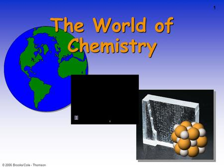 The World of Chemistry.