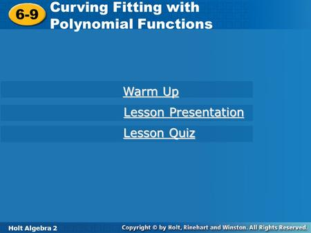 Curving Fitting with 6-9 <strong>Polynomial</strong> Functions Warm Up