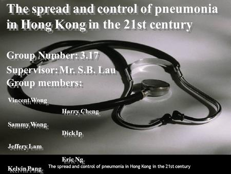 The spread and control of pneumonia in Hong Kong in the 21st century 1 1 The spread and control of pneumonia in Hong Kong in the 21st century The spread.