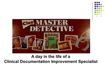 A day in the life of a Clinical Documentation Improvement Specialist.