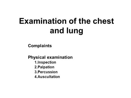 Examination of the chest and lung