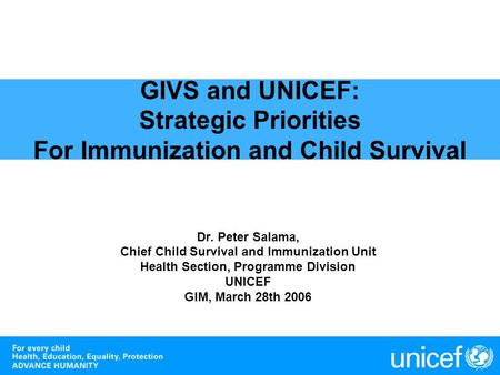 Dr. Peter Salama, Chief Child Survival and Immunization Unit
