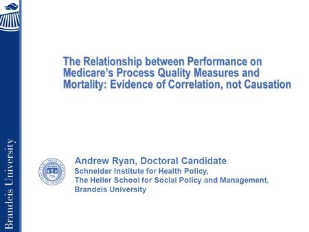 Schneider Institute for Health Policy, The Heller School for Social Policy and Management, Brandeis University The Relationship between Performance on.