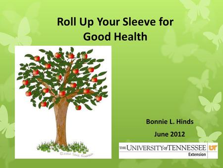 Roll Up Your Sleeve for Good Health Bonnie L. Hinds June 2012.