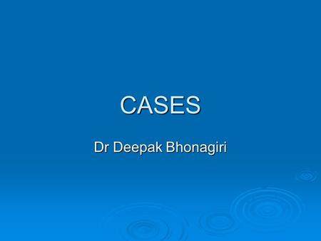 CASES Dr Deepak Bhonagiri. Intravenous Drug Use  28 yr old  Out of hospital arrest, found with IV needle in cubital fossa  Hypoxic brain injury, brain.