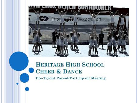 H ERITAGE H IGH S CHOOL C HEER & D ANCE Pre-Tryout Parent/Participant Meeting.