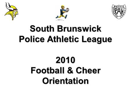South Brunswick Police Athletic League 2010 Football & Cheer Orientation.