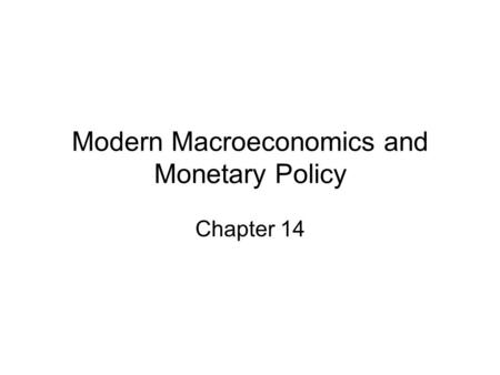 Modern Macroeconomics and Monetary Policy
