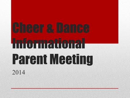 Cheer & Dance Informational Parent Meeting 2014. Cheerleading Coaches Angie Carlson—Head Coach Amy Applebaum—Assistant Jacquie Coffin—Assistant.