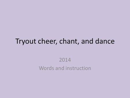 Tryout cheer, chant, and dance 2014 Words and instruction.