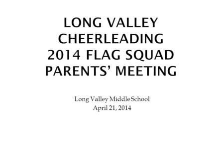 Long Valley Middle School April 21, 2014. To offer the children in kindergarten, first and second grade the opportunity to participate on a non tryout,