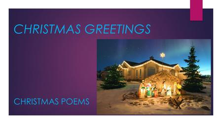 CHRISTMAS GREETINGS CHRISTMAS POEMS.