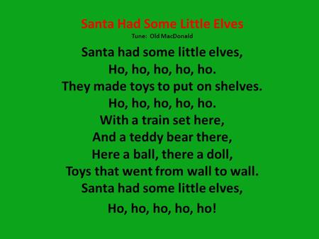 Santa Had Some Little Elves Tune: Old MacDonald