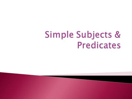 Simple Subjects & Predicates
