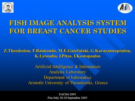 AIIA Lab, Department of Informatics Aristotle University of Thessaloniki Z.Theodosiou, F.Raimondo, M.E.Garefalaki, G.Karayannopoulou, K.Lyroudia, I.Pitas,