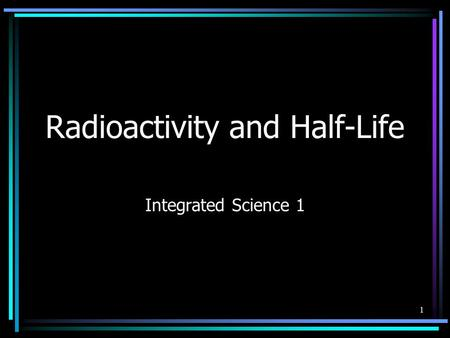 Radioactivity and Half-Life