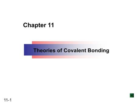 Chapter 11 Theories of Covalent Bonding.