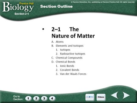 2–1 The Nature of Matter Section Outline A. Atoms