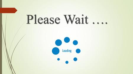 Please Wait …..