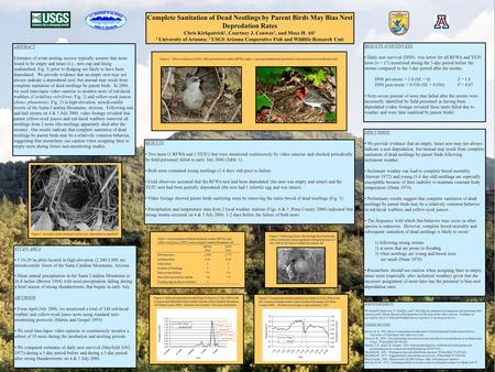 Complete Sanitation of Dead Nestlings by Parent Birds May Bias Nest Depredation Rates Chris Kirkpatrick 1, Courtney J. Conway 2, and Moez H. Ali 1 1 University.