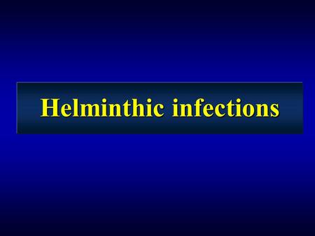Helminthic infections. Infection vs. disease successful parasites live in, but do not kill their hosts successful parasites live in, but do not kill their.