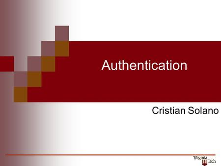 Authentication Cristian Solano. Cryptography is the science of using mathematics to encrypt and decrypt data. Public Key Cryptography –Problems with key.