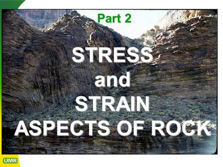 STRESS and STRAIN ASPECTS OF ROCK Part 2. Unlike soils, pure rock (solid material between joints) is an elasto-plastic material, subject to elastic recovery.