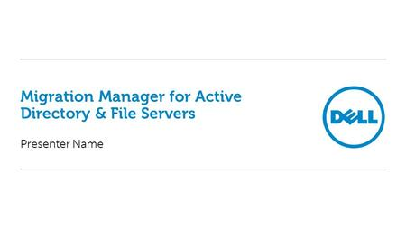 Migration Manager for Active Directory & File Servers
