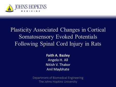 Plasticity Associated Changes in Cortical Somatosensory Evoked Potentials Following Spinal Cord Injury in Rats Faith A. Bazley Angelo H. All Nitish V.