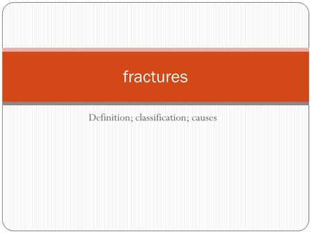"Definition; classification; causes fractures. ORTHOPEDICS History ""ortho"" straight ""paedia"" child Straightening of musculoskeletal deformities in children."
