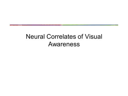 Neural Correlates of Visual Awareness. A Hard Problem Are all organisms conscious?