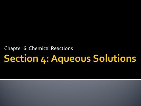 Chapter 6: Chemical Reactions.  Determine if a compound is soluble.