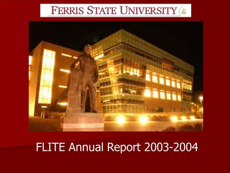FLITE Annual Report 2003-2004. STRUCTURE OF THIS REPORT FLITE People FLITE People FLITE Services and Statistics FLITE Services and Statistics FLITE Ongoing.