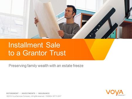Do not put content on the brand signature area ©2014 Voya Services Company. All rights reserved. CN0604-18711-0917 Preserving family wealth with an estate.