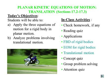 PLANAR KINETIC EQUATIONS OF MOTION: TRANSLATION (Sections )