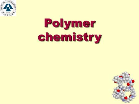 1 Polymer chemistry Polymer chemistry 2 Chapter 3 RADICAL POLYMERIZATION 3.1 Mechanism of Radical Polymerization 3.2 Initiators and Initiation 3.3 Rate.