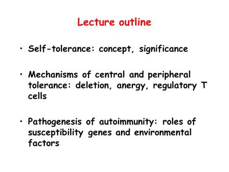 Lecture outline Self-tolerance: concept, significance