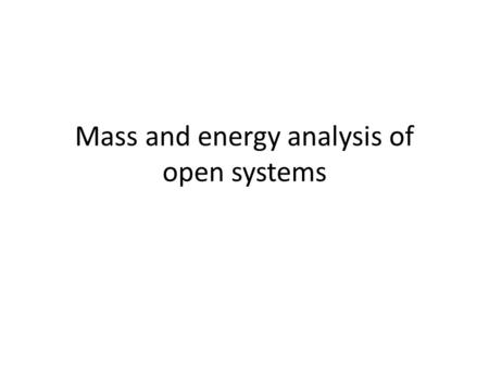 Mass and energy analysis of open systems