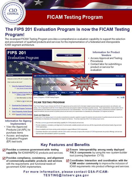 FICAM Testing Program For more information, please contact GSA-FICAM- The FIPS 201 Evaluation Program is now the FICAM Testing.