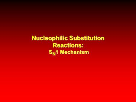 Nucleophilic Substitution Reactions: SN1 Mechanism