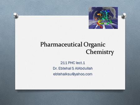 Pharmaceutical Organic Chemistry 211 PHC lect.1 Dr. Ebtehal S AlAbdullah