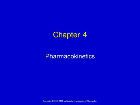 Chapter 4 Pharmacokinetics 1.